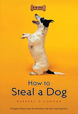 How to Steal a Dog By O'Connor, Barbara