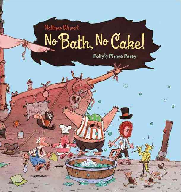 No Bath, No Cake! By Weinert, Matthias