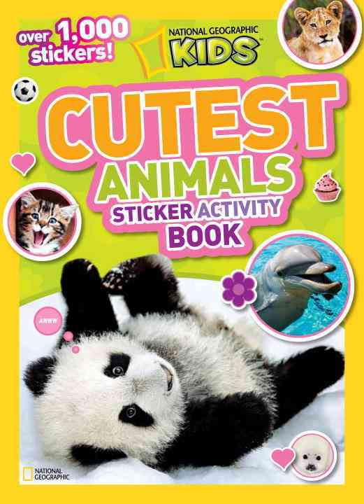 National Geographic Kids Cutest Animals Sticker Activity Book By National Geographic Society (U. S.)