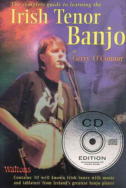 The Complete Guide to Learning the Irish Tenor Banjo By O'Connor, Gerry